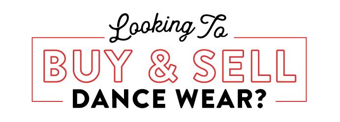 Looking to Buy & Sell Dance Wear?